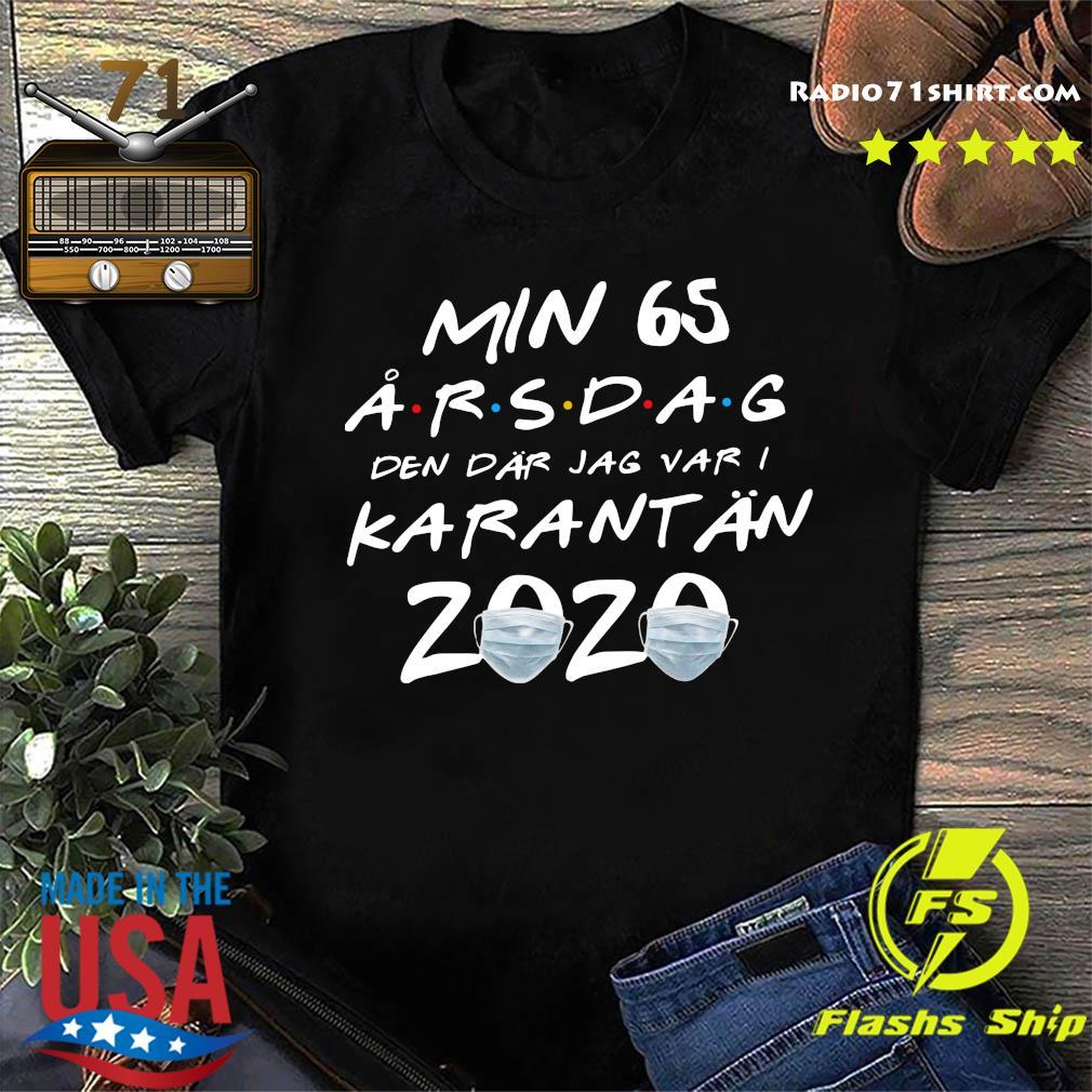 Min 65 Arsdag Den Dar Jag Var Katantan 2020 Shirt