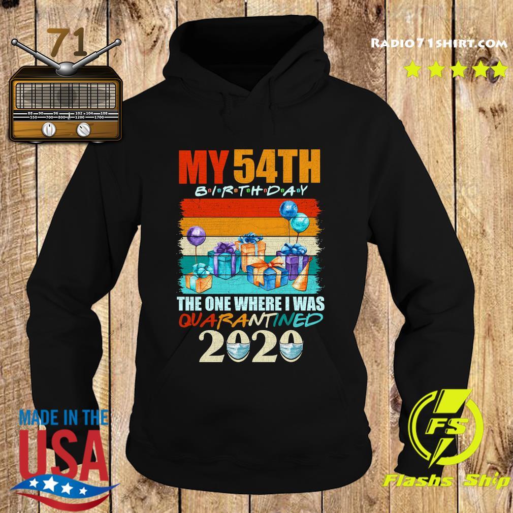 My 54th Birthday The One Where I Was Quarantined 2020 Shirt Hoodie