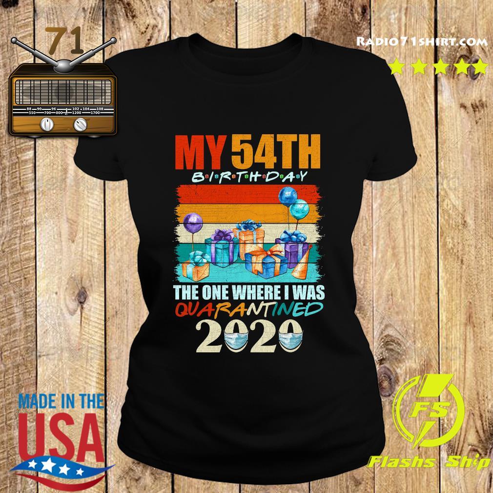 My 54th Birthday The One Where I Was Quarantined 2020 Shirt Ladies tee