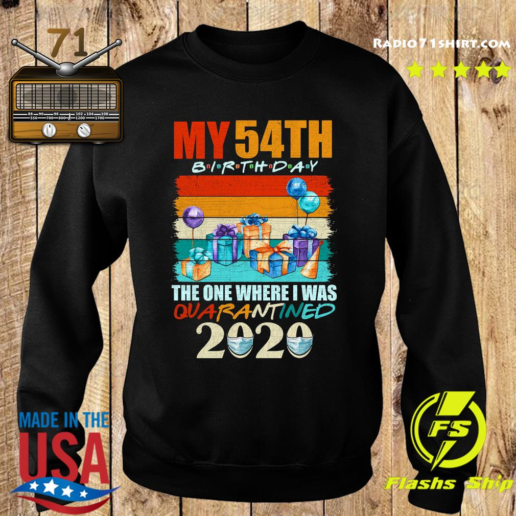 My 54th Birthday The One Where I Was Quarantined 2020 Shirt Sweater