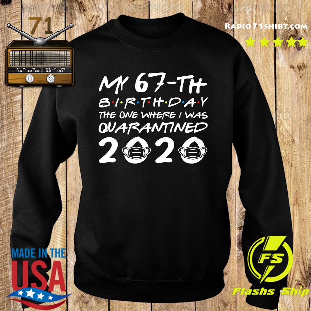 My 67th Birthday The One Where I Was Quarantined 2020 Shirt Sweater
