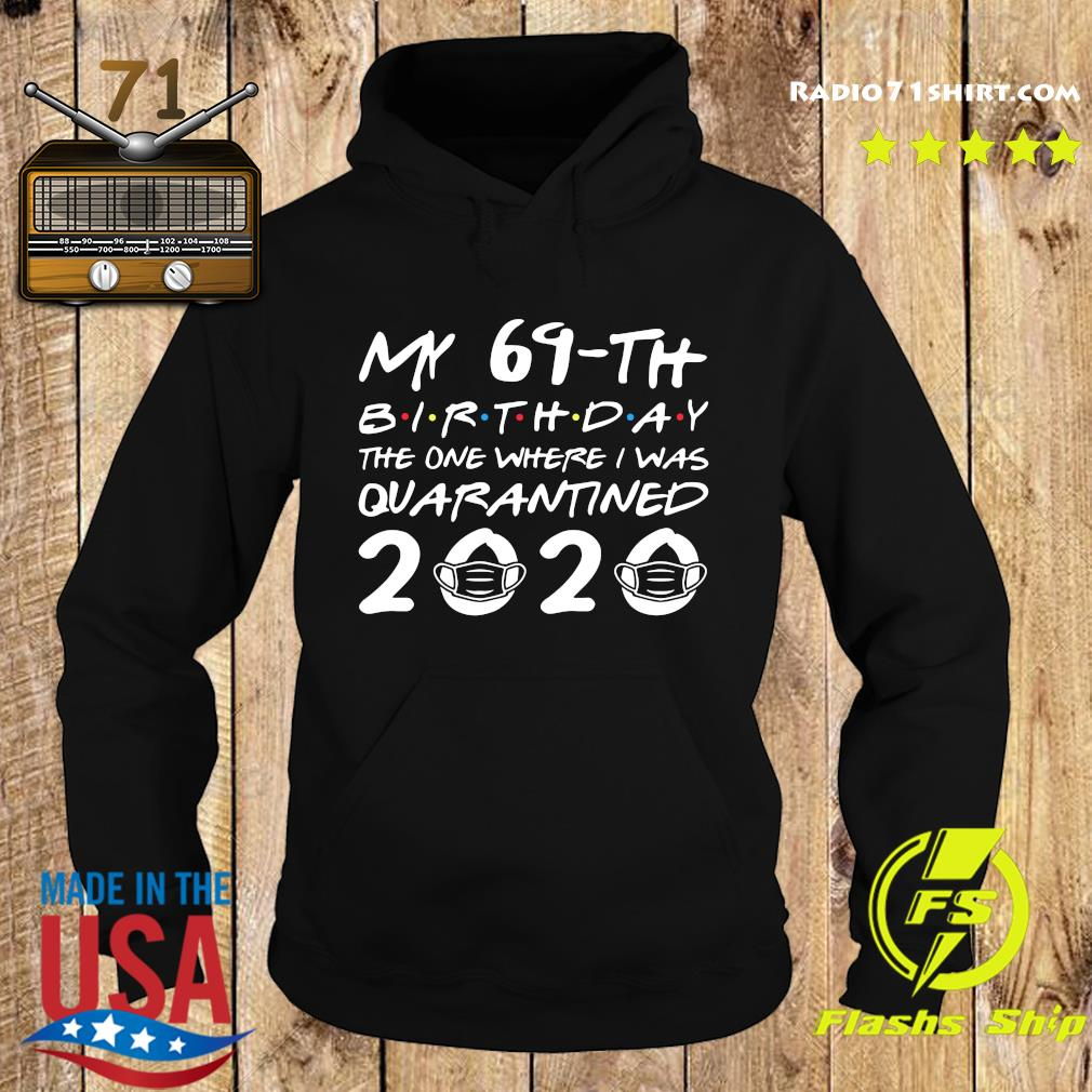 My 69th Birthday The One Where I Was Quarantined 2020 Shirt Hoodie