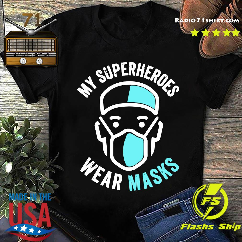 My Superheroes Wear Masks Shirt