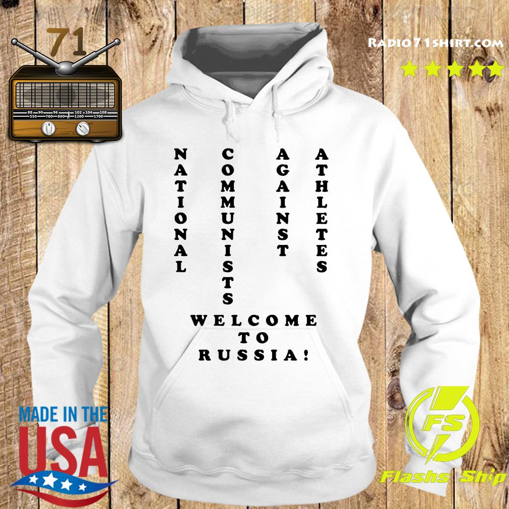 National Communists Against Athletes Welcome To Russia Shirt Hoodie