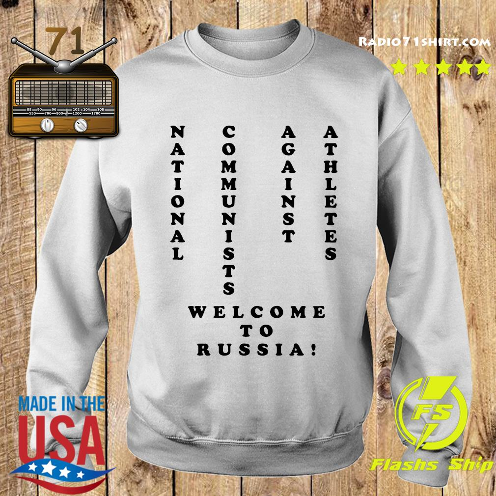 National Communists Against Athletes Welcome To Russia Shirt Sweater