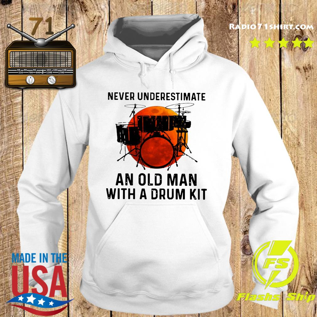 Never Underestimate An Old Man With A Drum Kit Shirt Hoodie