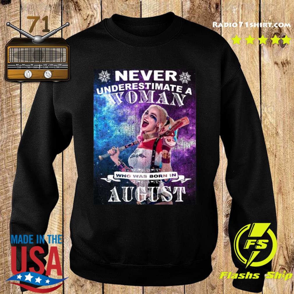 Never Underestimate Woman Who Was Born In August Harley Quinn Shirt Sweater
