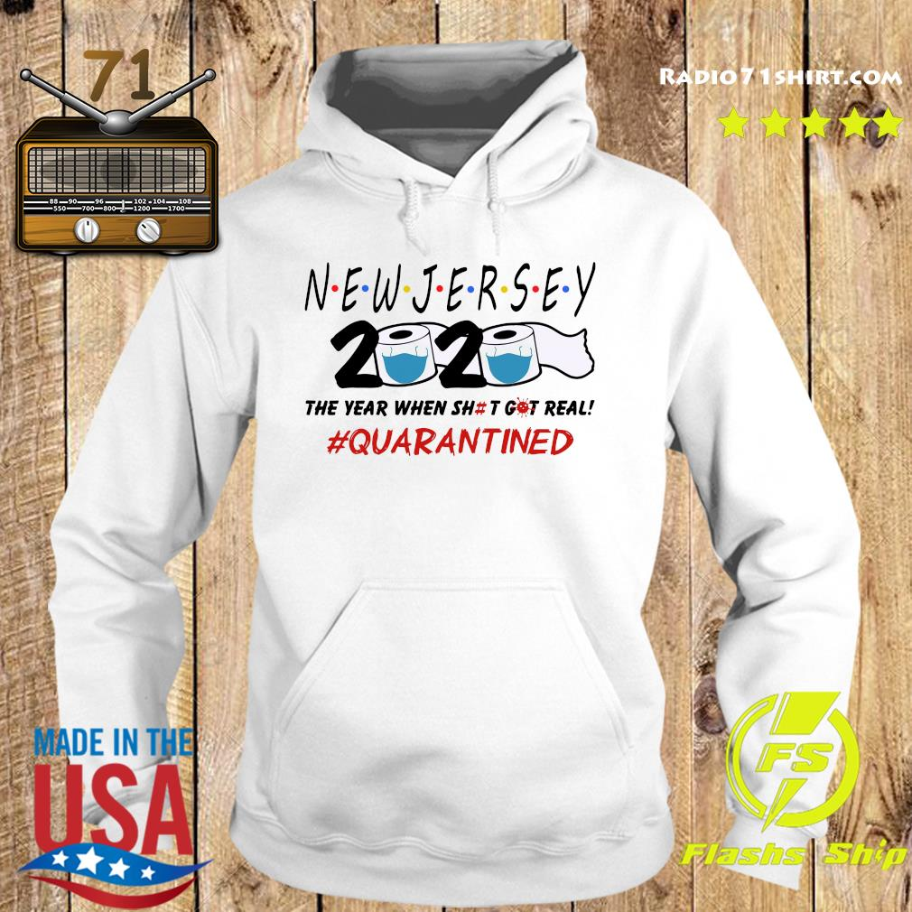 New Jersey 2020 The Year When Shit Got Real Quarantined Shirt Hoodie