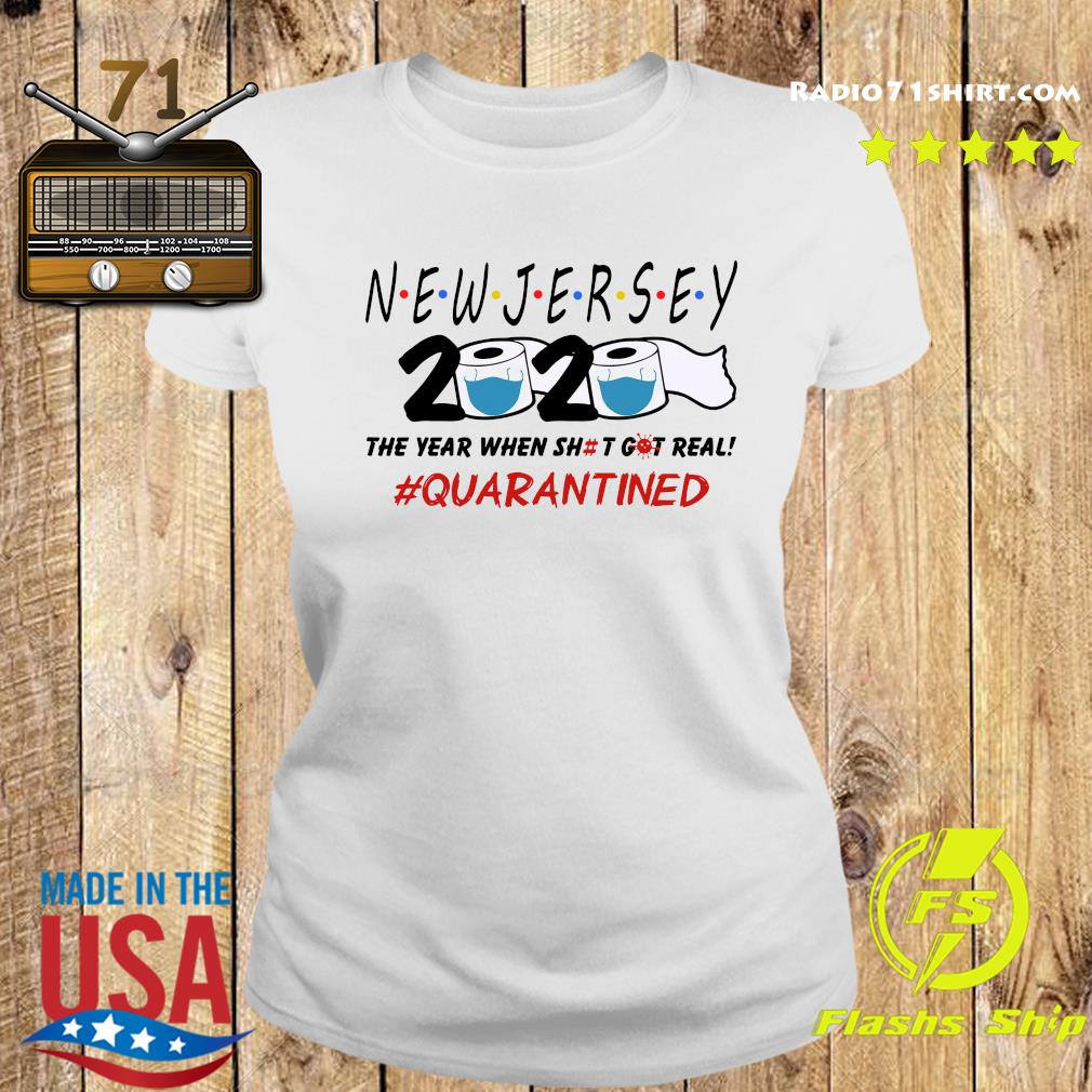 New Jersey 2020 The Year When Shit Got Real Quarantined Shirt Ladies tee