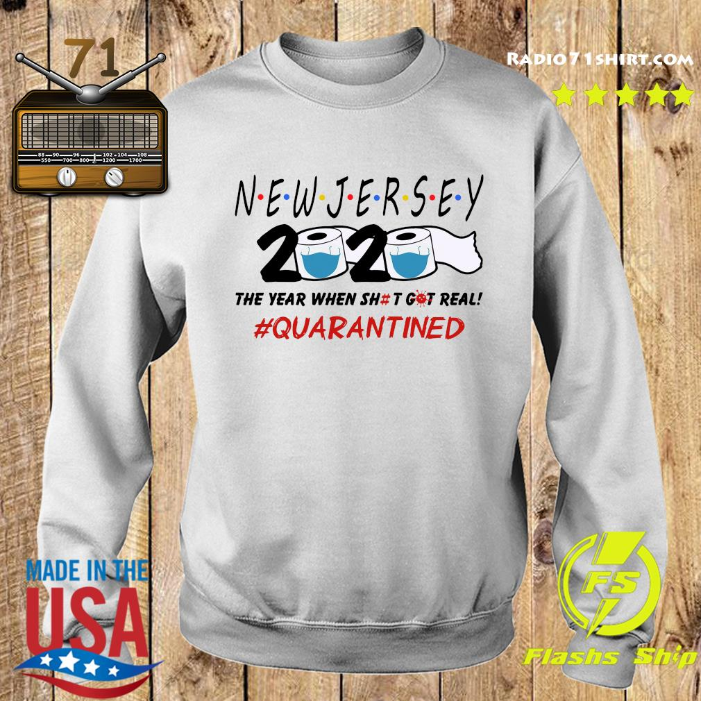New Jersey 2020 The Year When Shit Got Real Quarantined Shirt Sweater