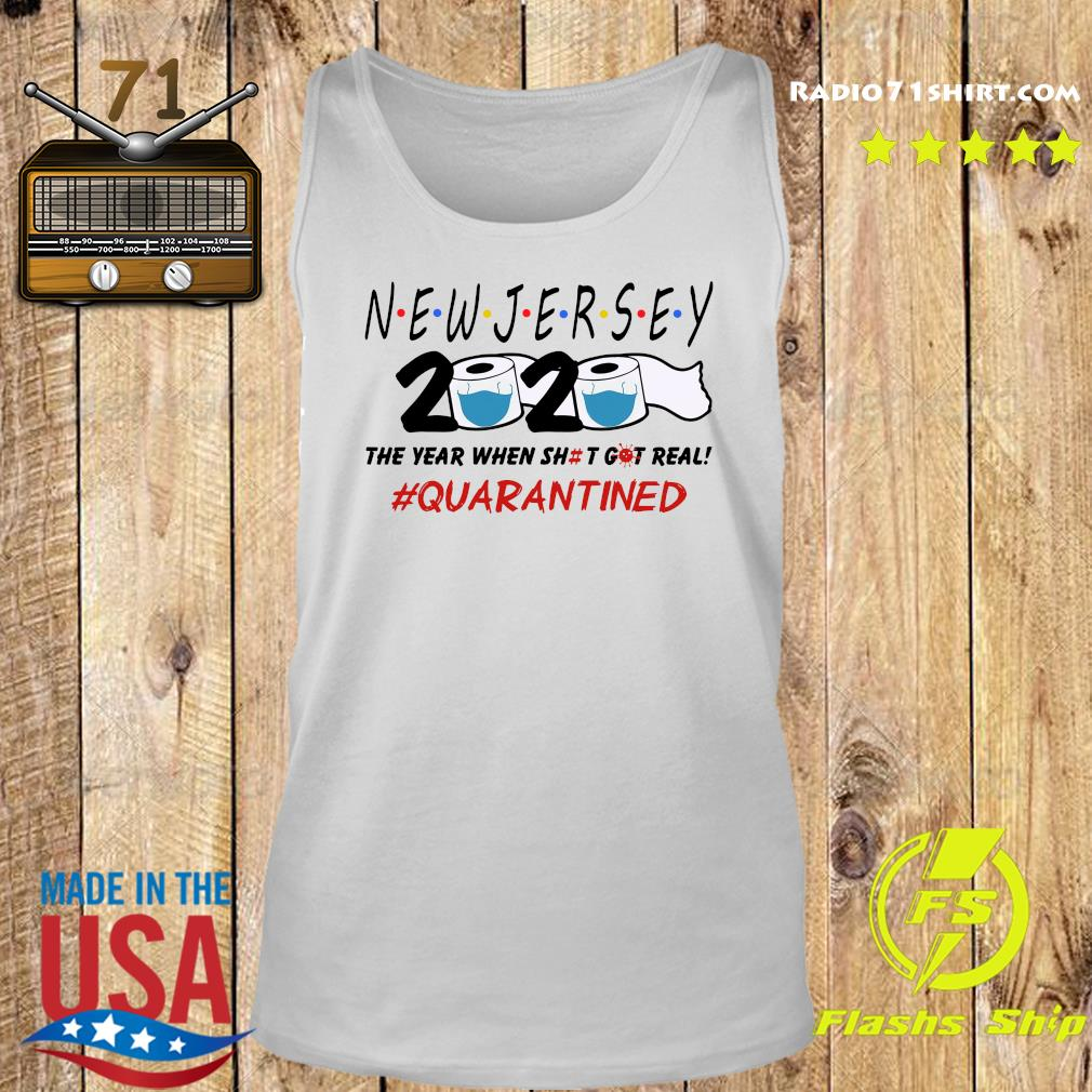 New Jersey 2020 The Year When Shit Got Real Quarantined Shirt Tank top