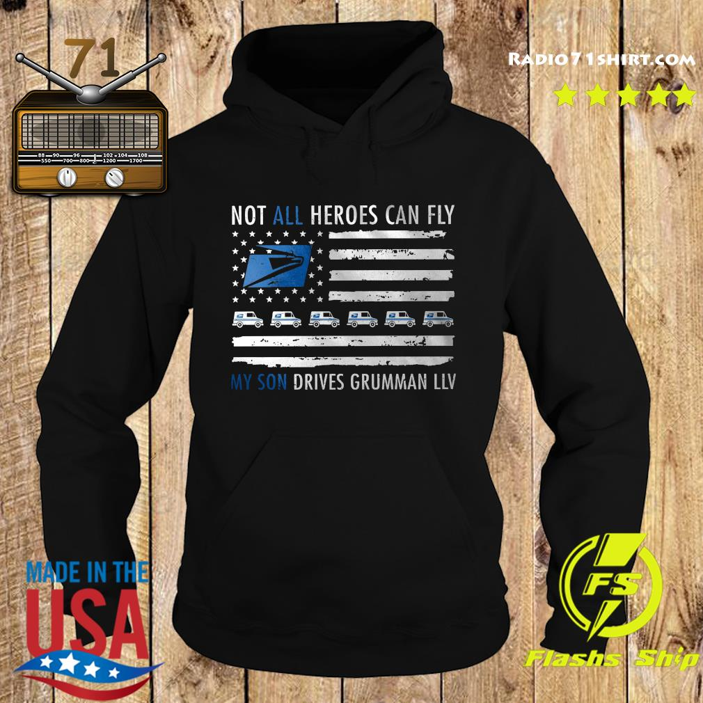 Not All Heroes Can Fly My Son Drives Grumman Llv Shirt Hoodie