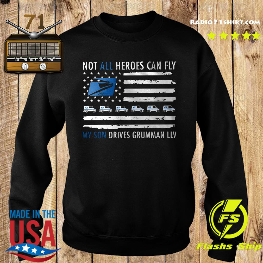 Not All Heroes Can Fly My Son Drives Grumman Llv Shirt Sweater