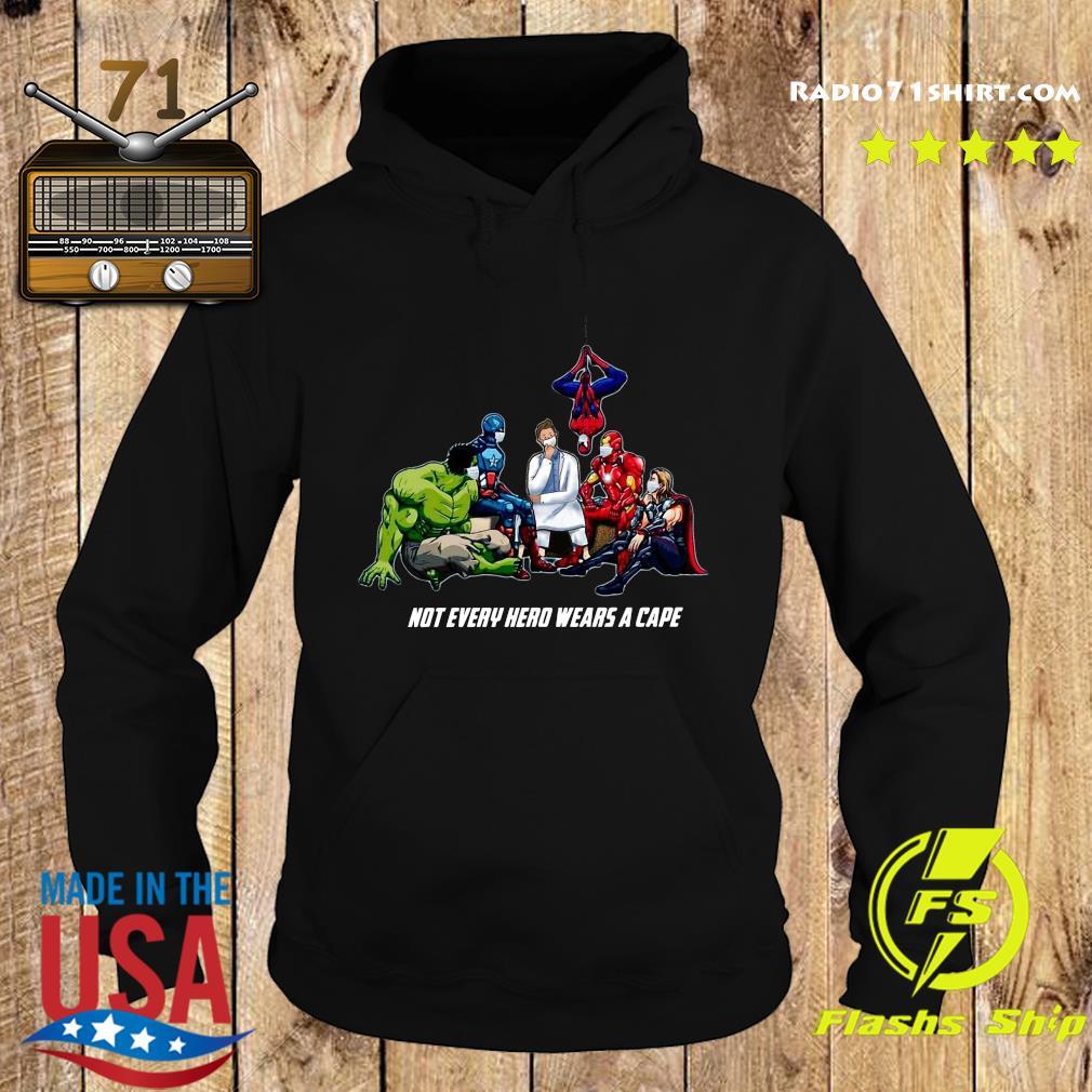Not Every Superhero Wears A Cape Some Wear Scrub Shirt Hoodie