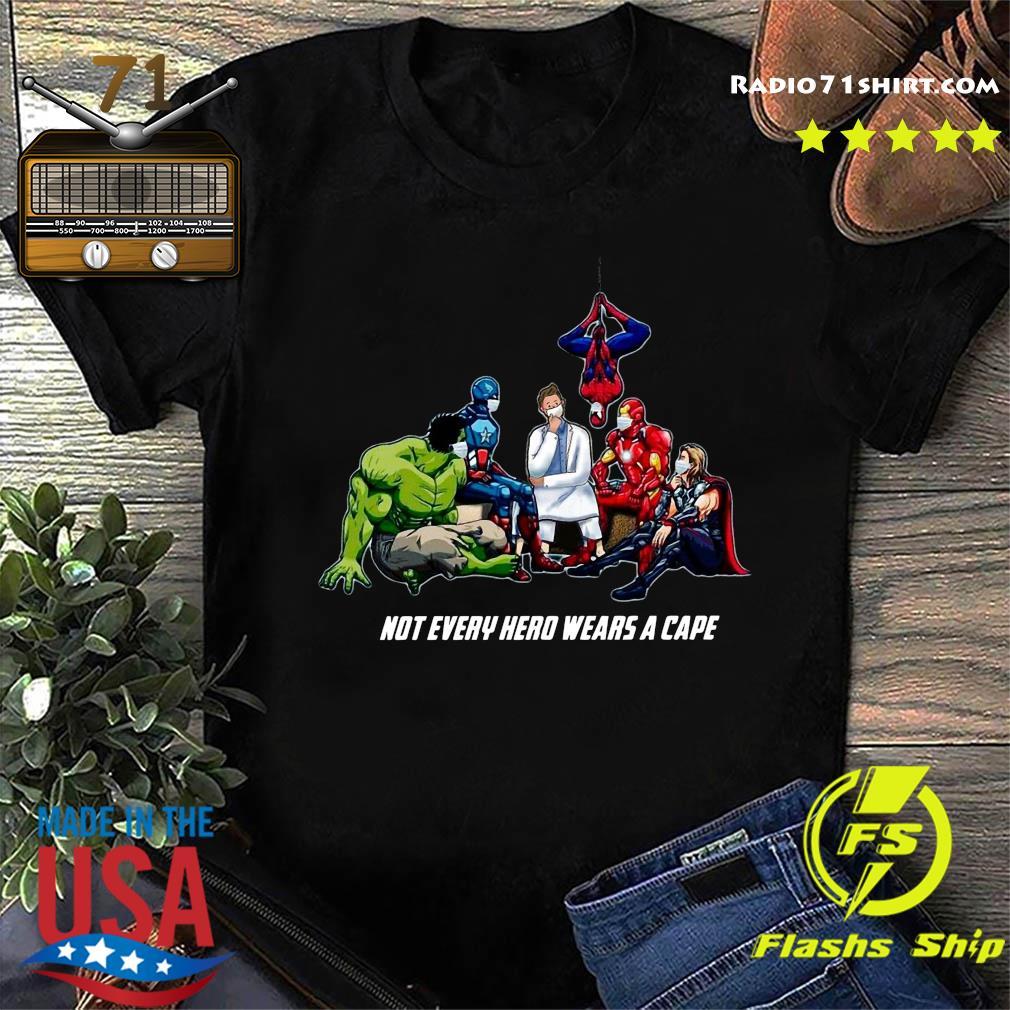Not Every Superhero Wears A Cape Some Wear Scrub Shirt