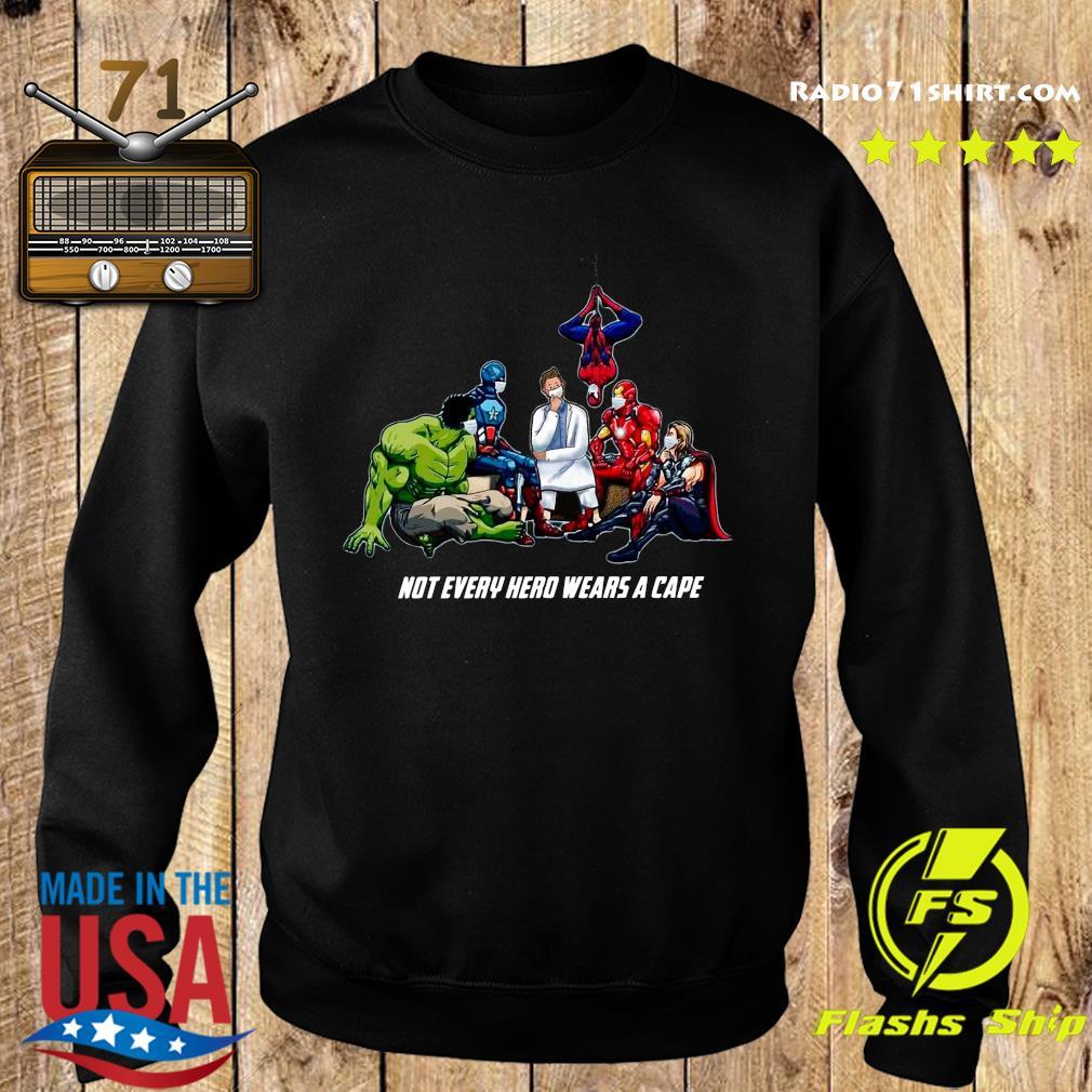 Not Every Superhero Wears A Cape Some Wear Scrub Shirt Sweater