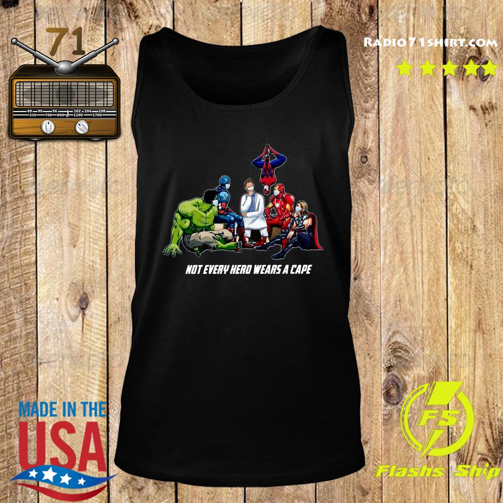 Not Every Superhero Wears A Cape Some Wear Scrub Shirt Tank top