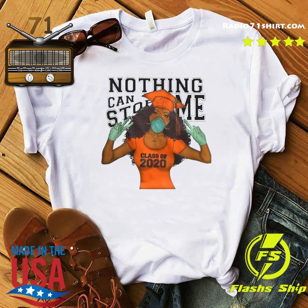 Nothing Can Stop Me Class Of 2020 Shirt