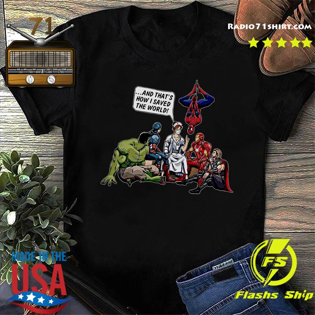 Nurse Avengers and that's how I saved the world shirt