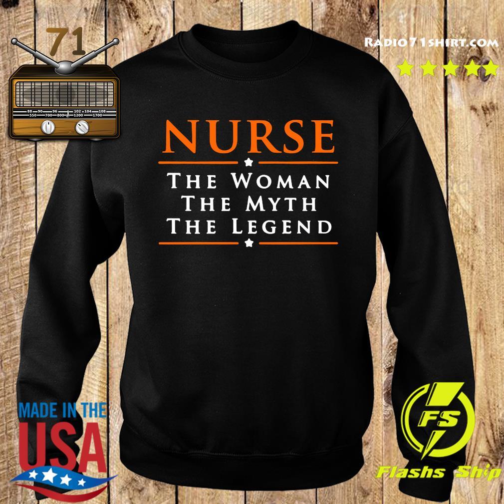 Nurse The Woman The Myth The Legend Shirt Sweater