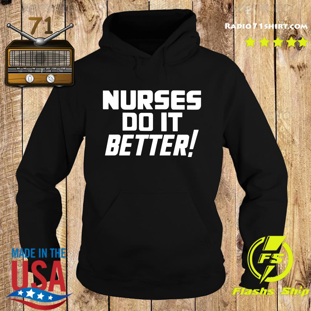 Nurses Do It Better Shirt Hoodie