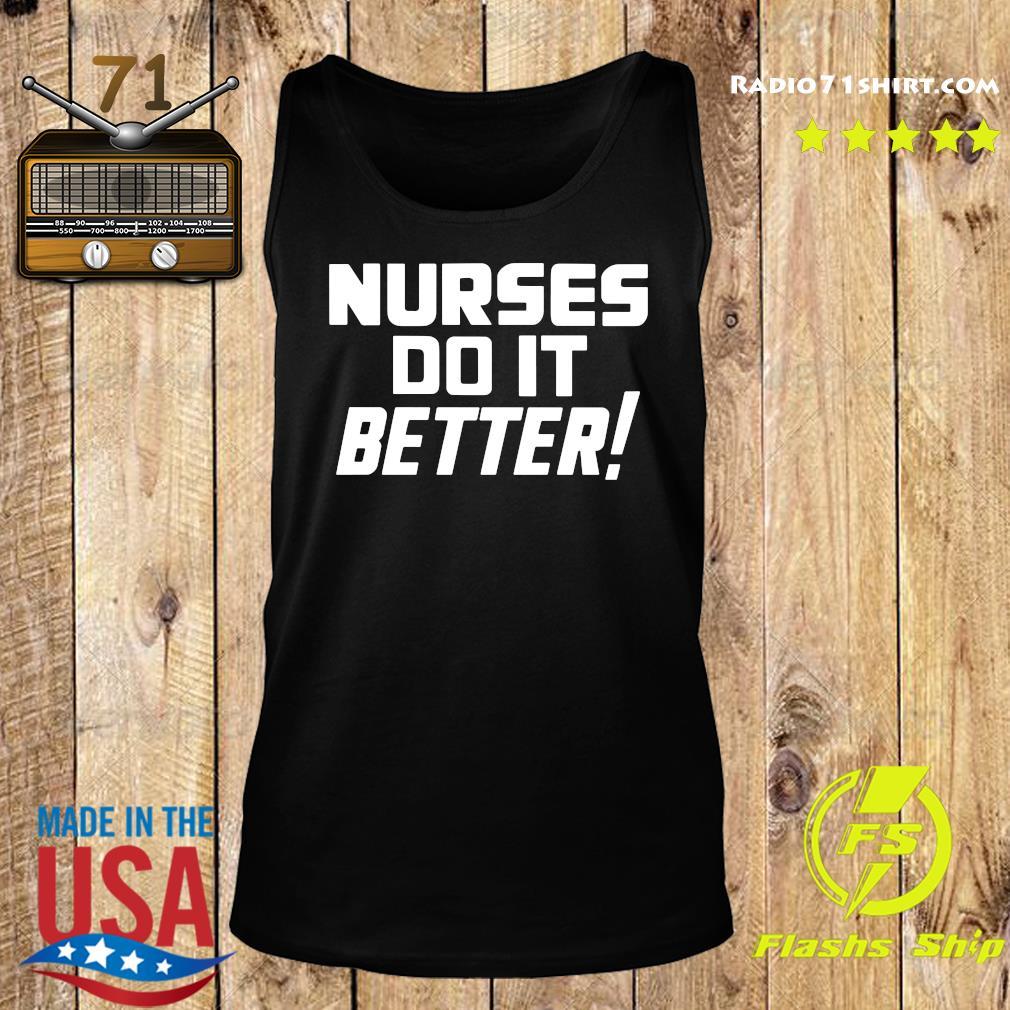 Nurses Do It Better Shirt Tank top