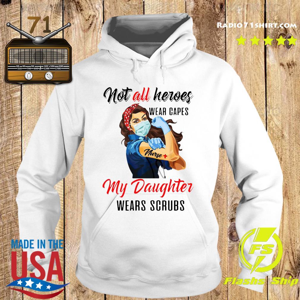Nurses Not All Heroes Wear Capes Some Wear Scrubs Shirt Hoodie