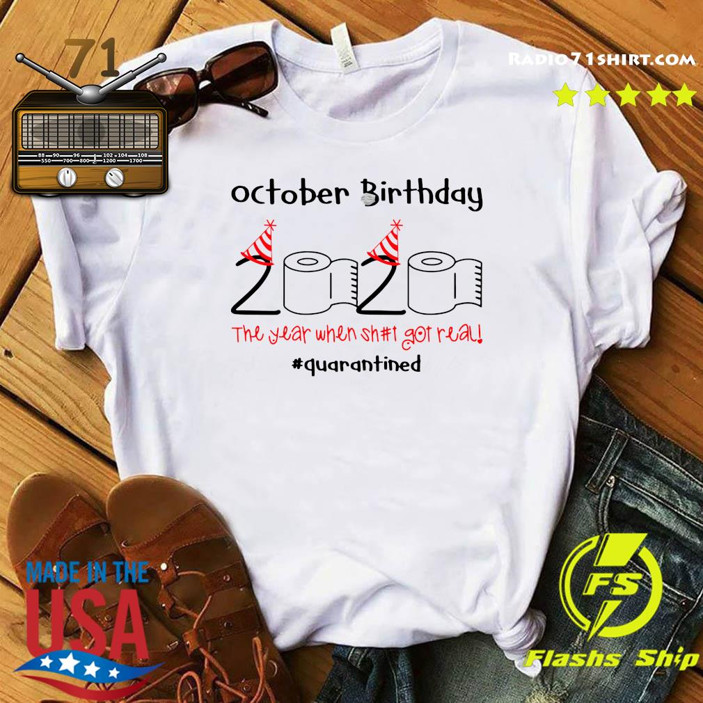 October Birthday 2020 The Year When Shut Got Real Quarantined Shirt