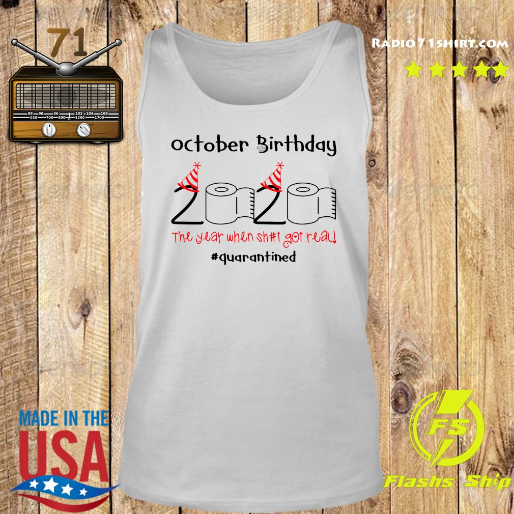 October Birthday 2020 The Year When Shut Got Real Quarantined Shirt Tank top