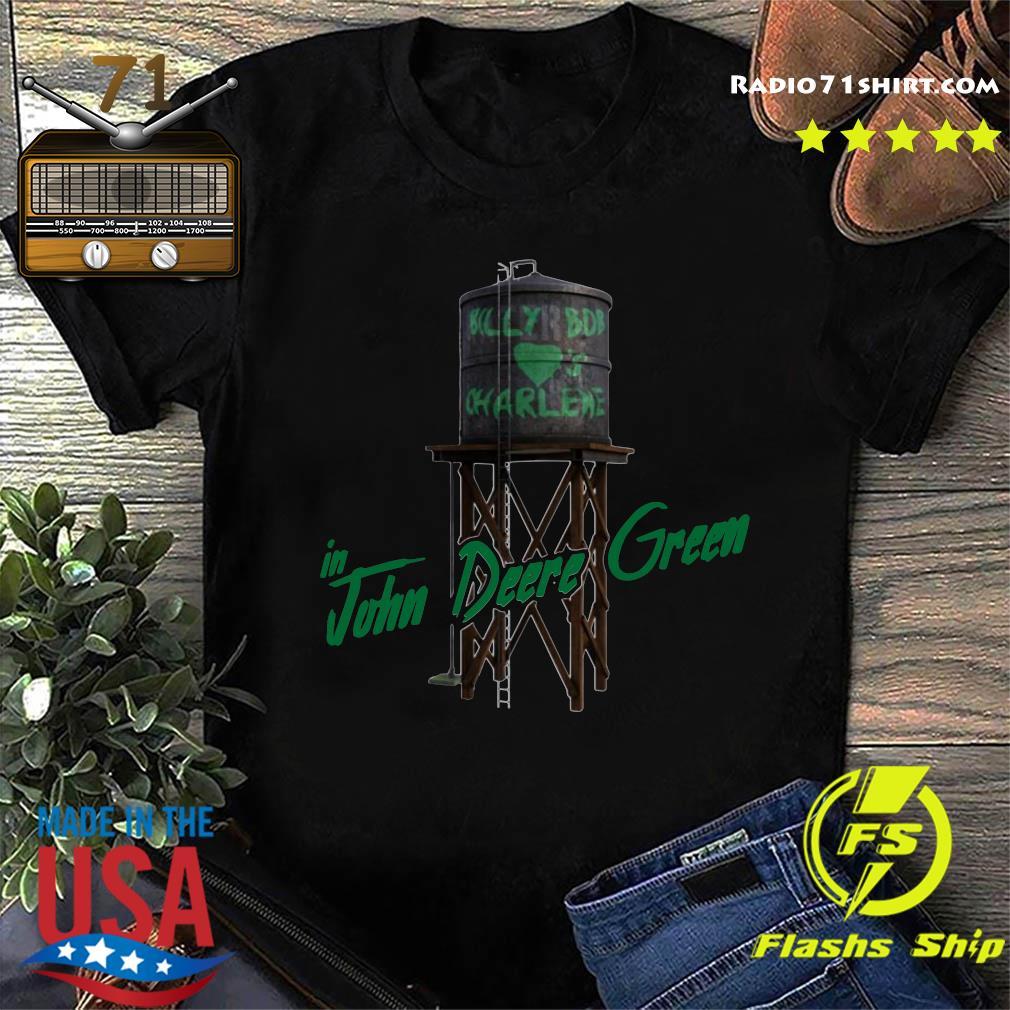 Official John Deere Green Billy Bob Loves Charlene Joe Diffie shirt