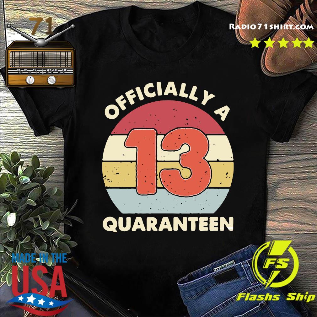 Officially A 13 Quaranteen Shirt