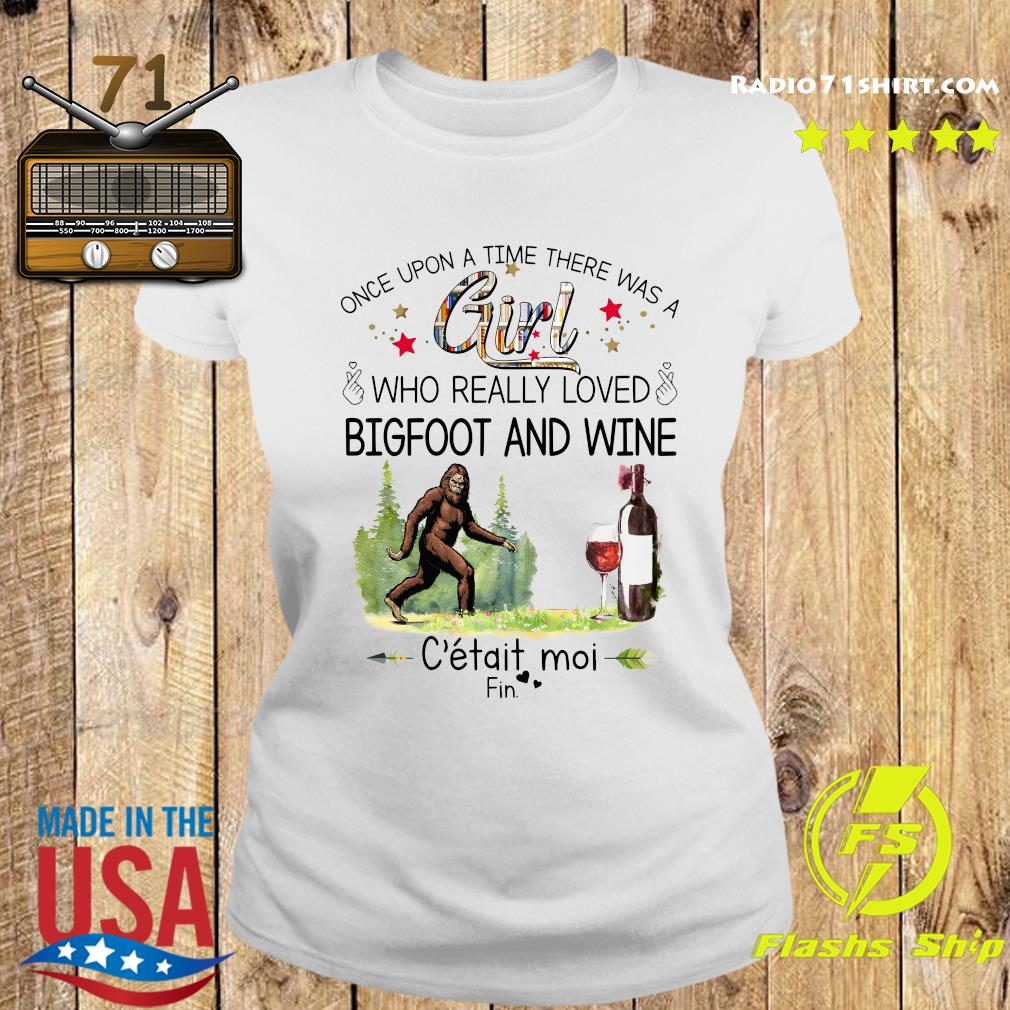 Once Upon A Time There Was A Girl Who Really Loved Bigfoot And Wine Shirt Ladies tee