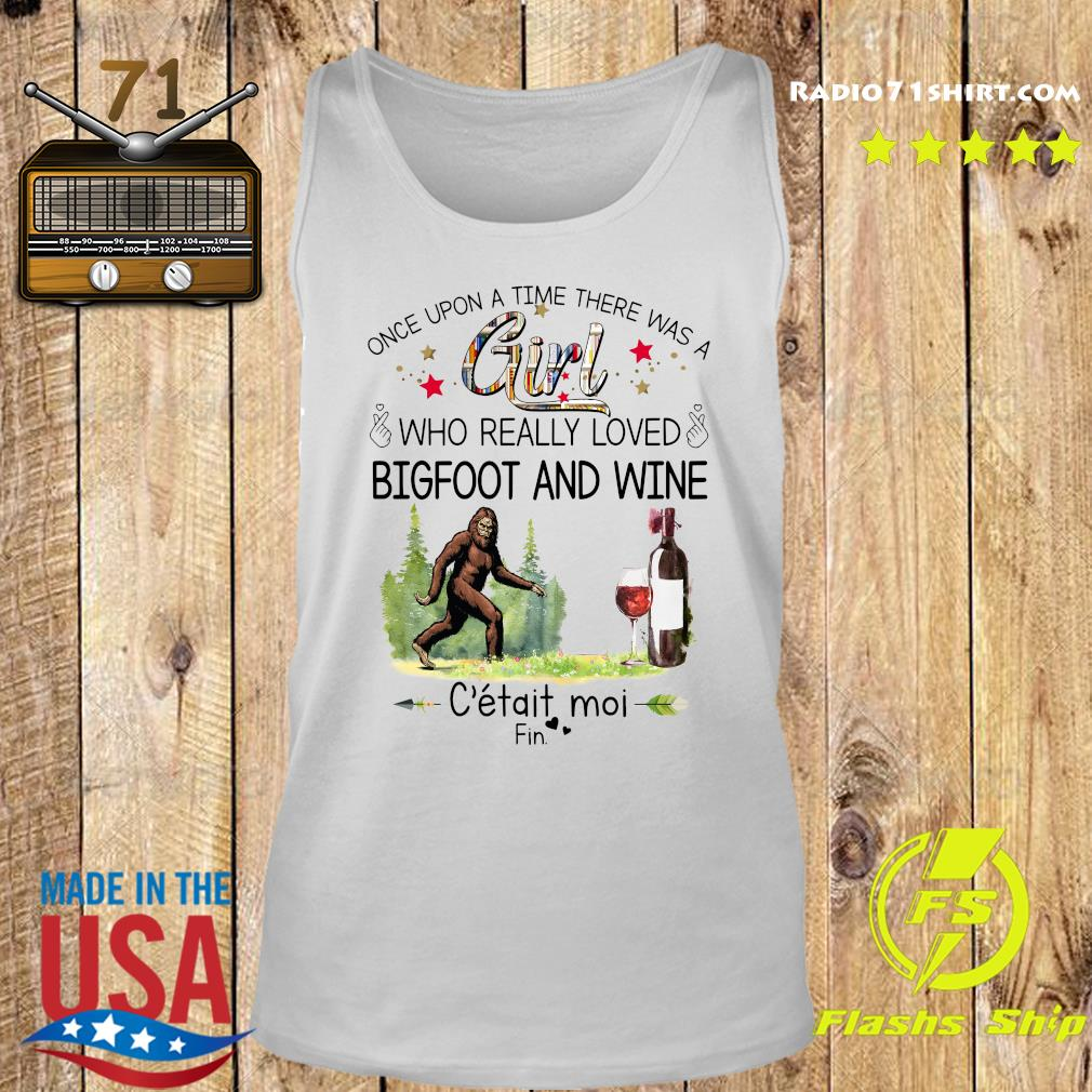 Once Upon A Time There Was A Girl Who Really Loved Bigfoot And Wine Shirt Tank top