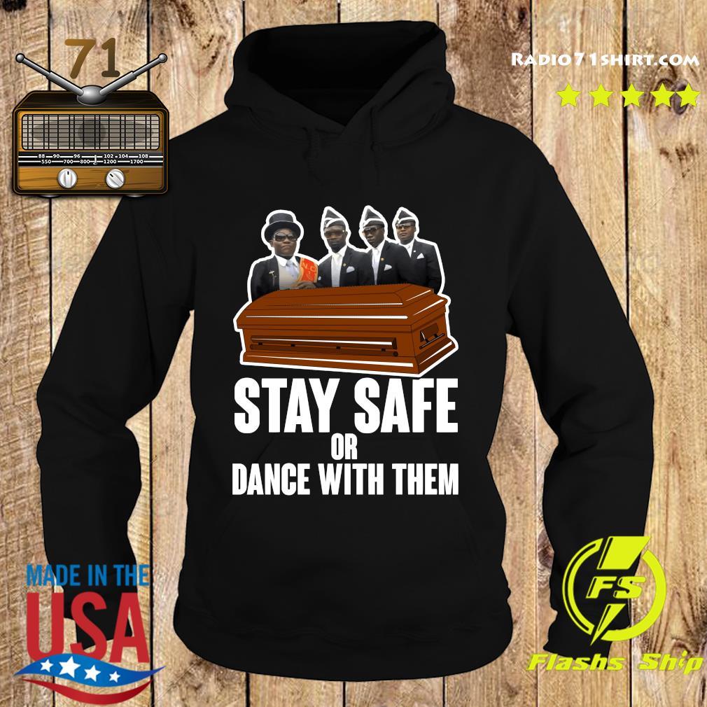 Pallbearers Dance Stay Safe Or Dance With Them Shirt Hoodie