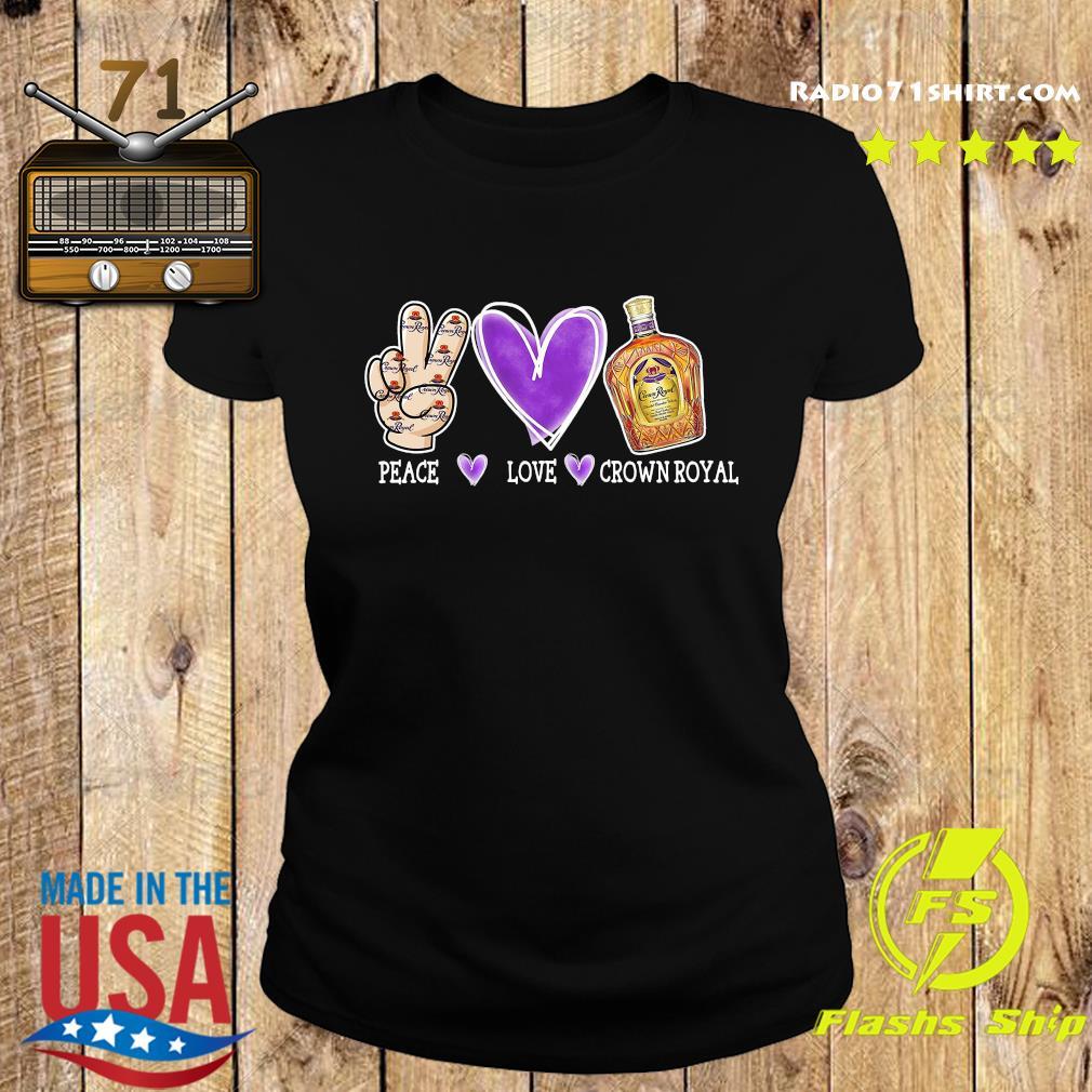 Peace Love Crown Royal Shirt Ladies tee