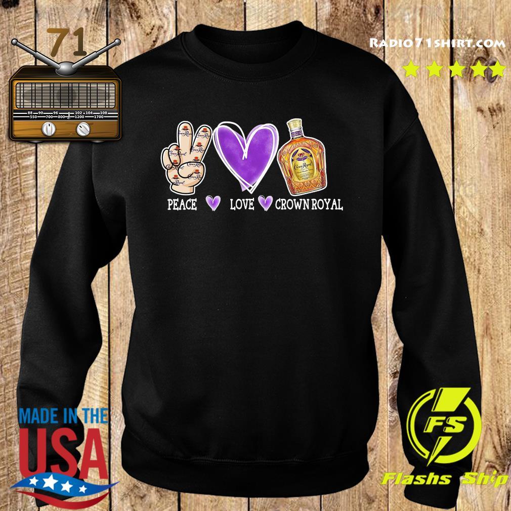 Peace Love Crown Royal Shirt Sweater