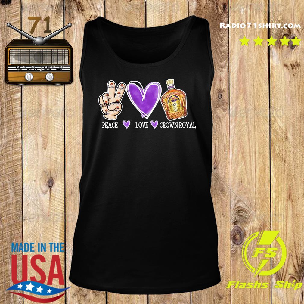 Peace Love Crown Royal Shirt Tank top