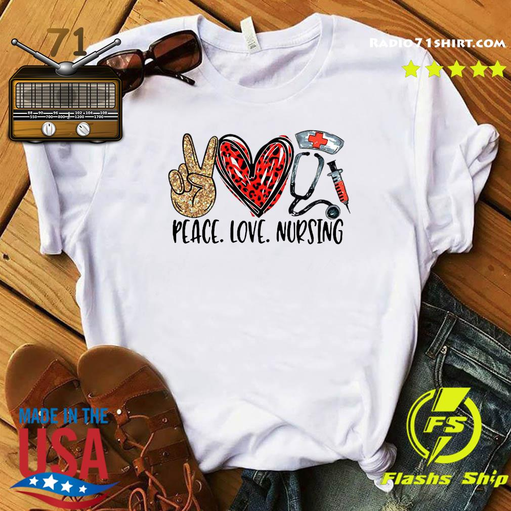 Peace Love Nursing Shirt