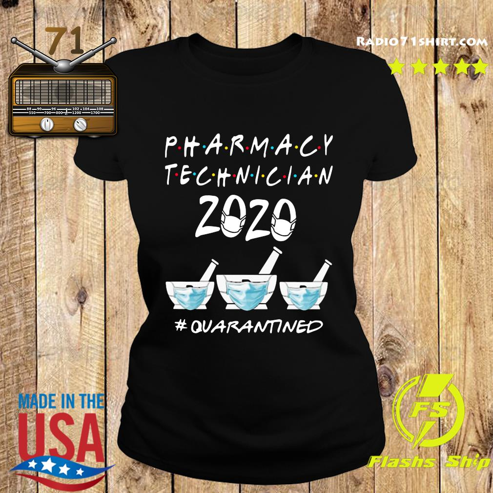 Pharmacy Technician 2020 Mask Quarantined Shirt Ladies tee