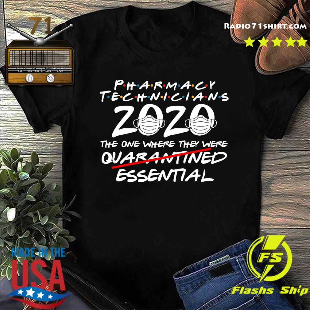 Pharmacy Technicians 2020 The One Where They Were Quarantined Essential Covid 19 Shirt
