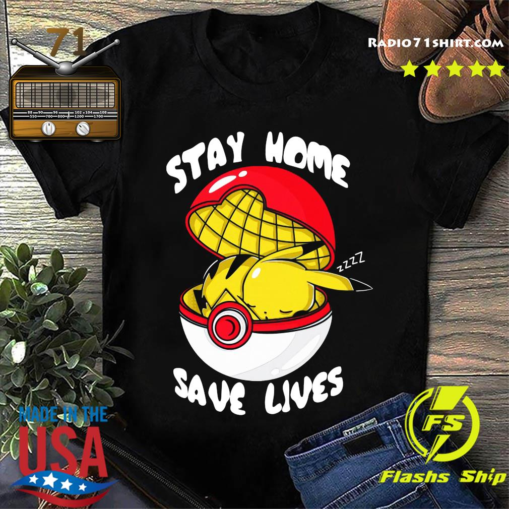 Pikachu Pokemon Stay Home Save Lives Shirt