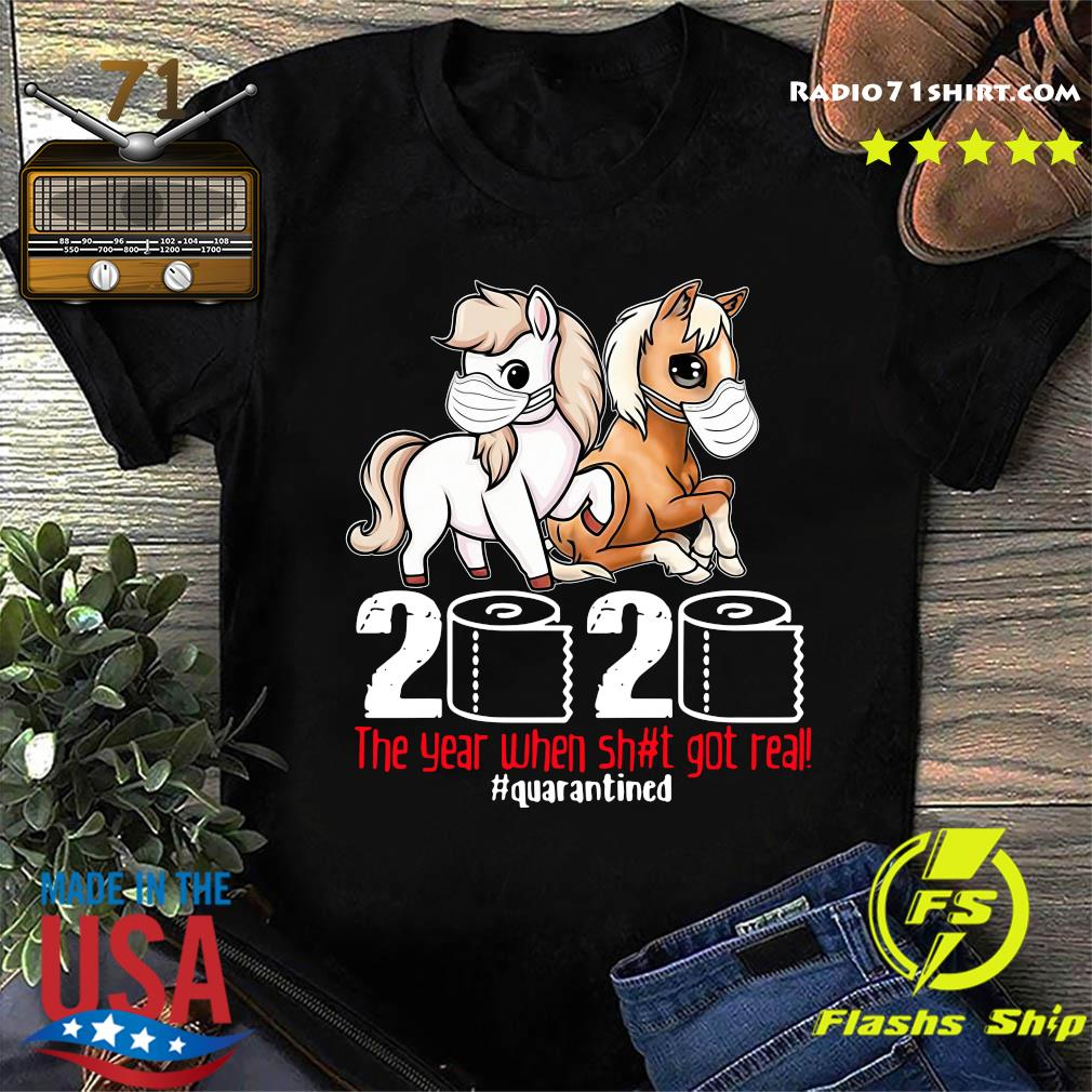 Pink Horse And Brown Horse 2020 Toilet Paper The Year When Shit Got Real Quarantined Shirt