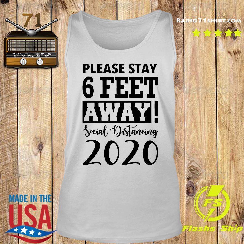 Please Stay 6 Feet Away Social Distancing 2020 Shirt Tank top