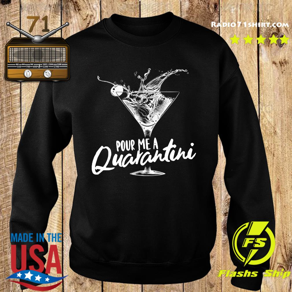 Pour Me A Quarantini Social Distancing Quarantine Funny Virus Covid 19 Shirt Sweater