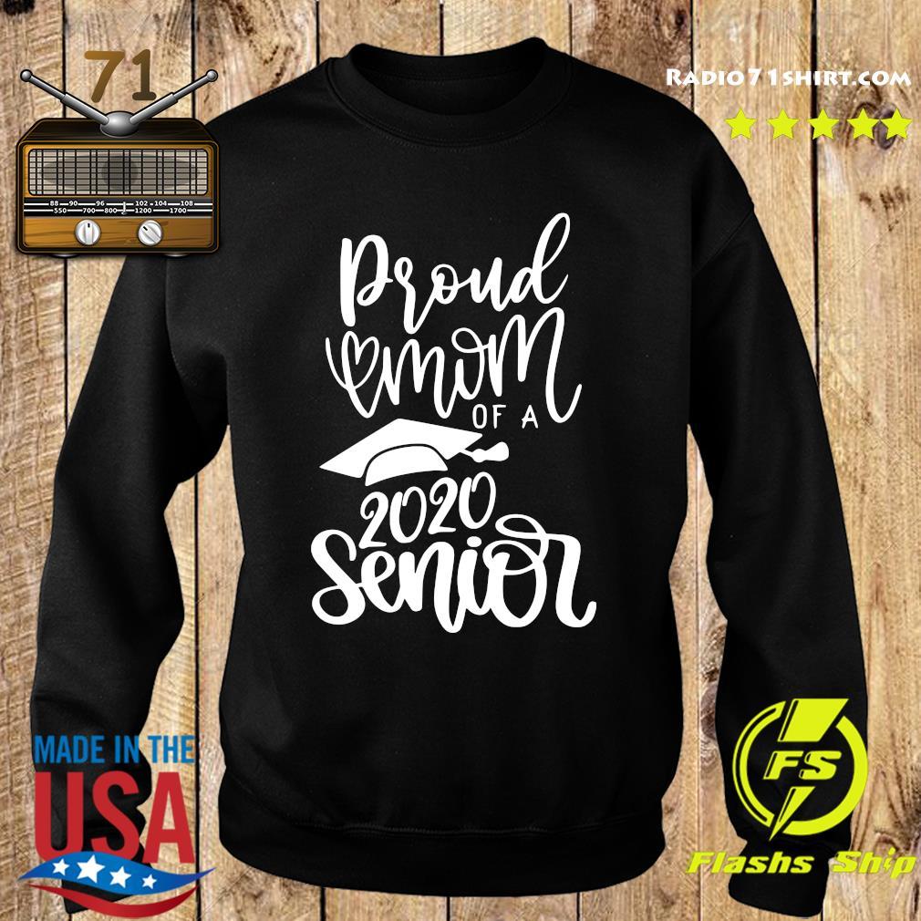 Proud Mom Of A 2020 Senior Shirt Sweater