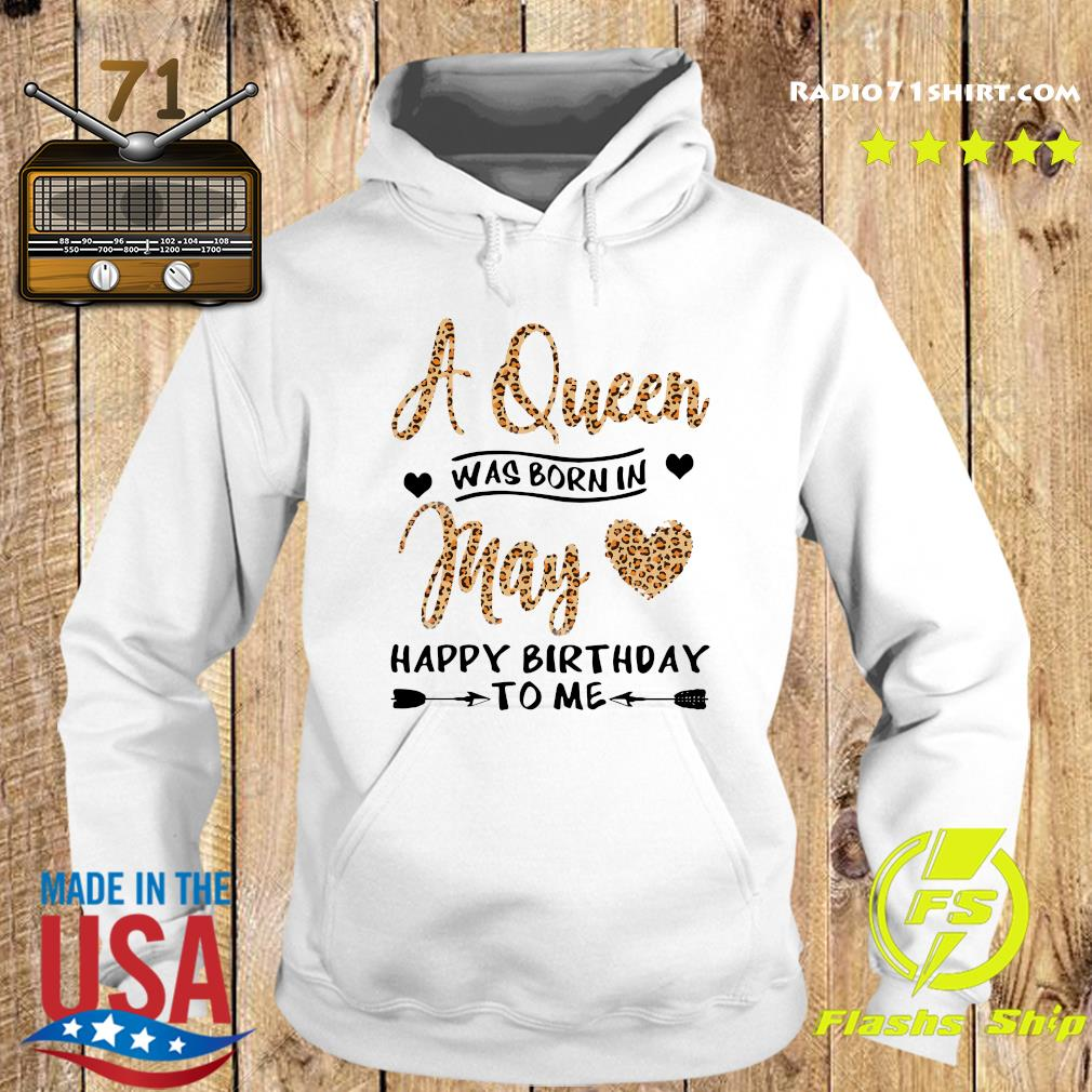 Q Queen Was Born In May Happy Birthday To Me Shirt Hoodie