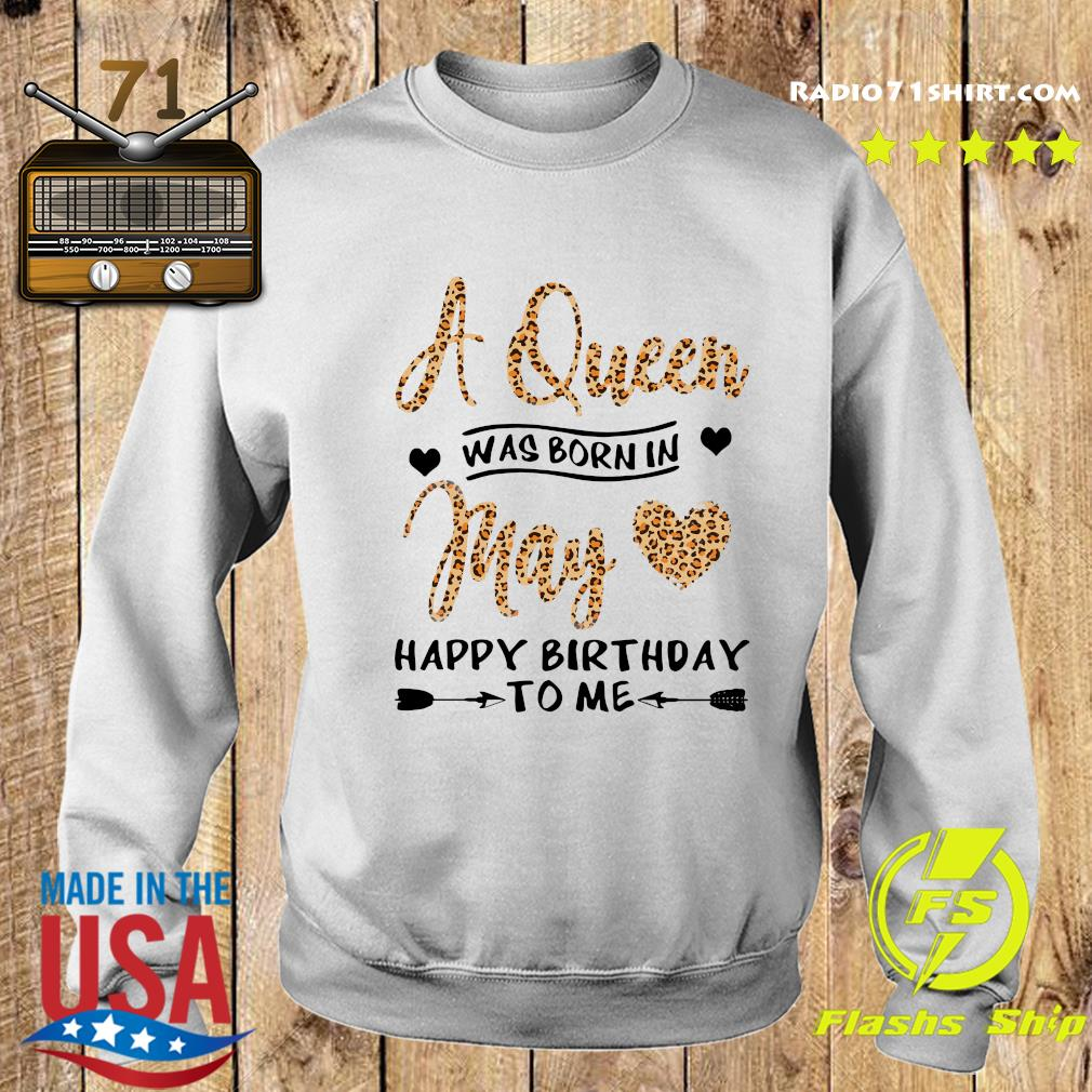 Q Queen Was Born In May Happy Birthday To Me Shirt Sweater