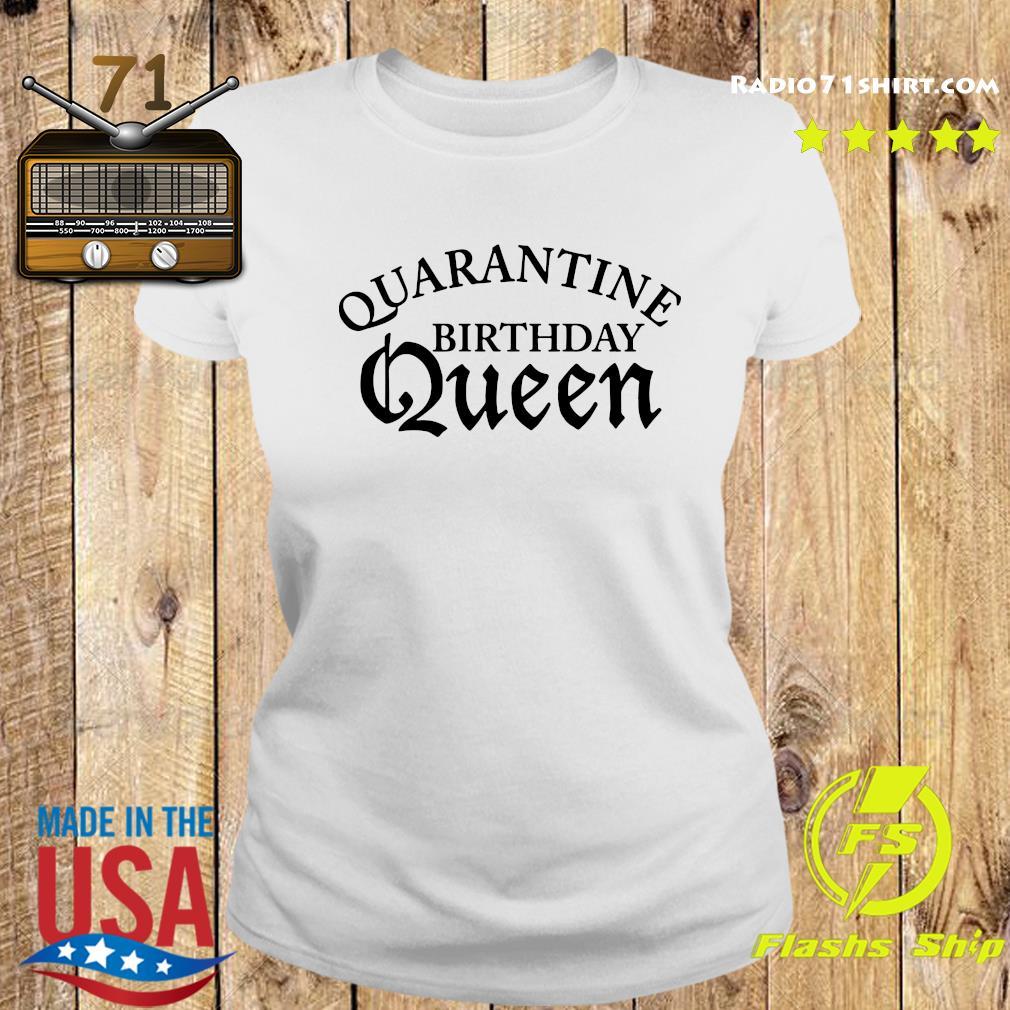 Quarantine Birthday Queen Shirt Ladies tee