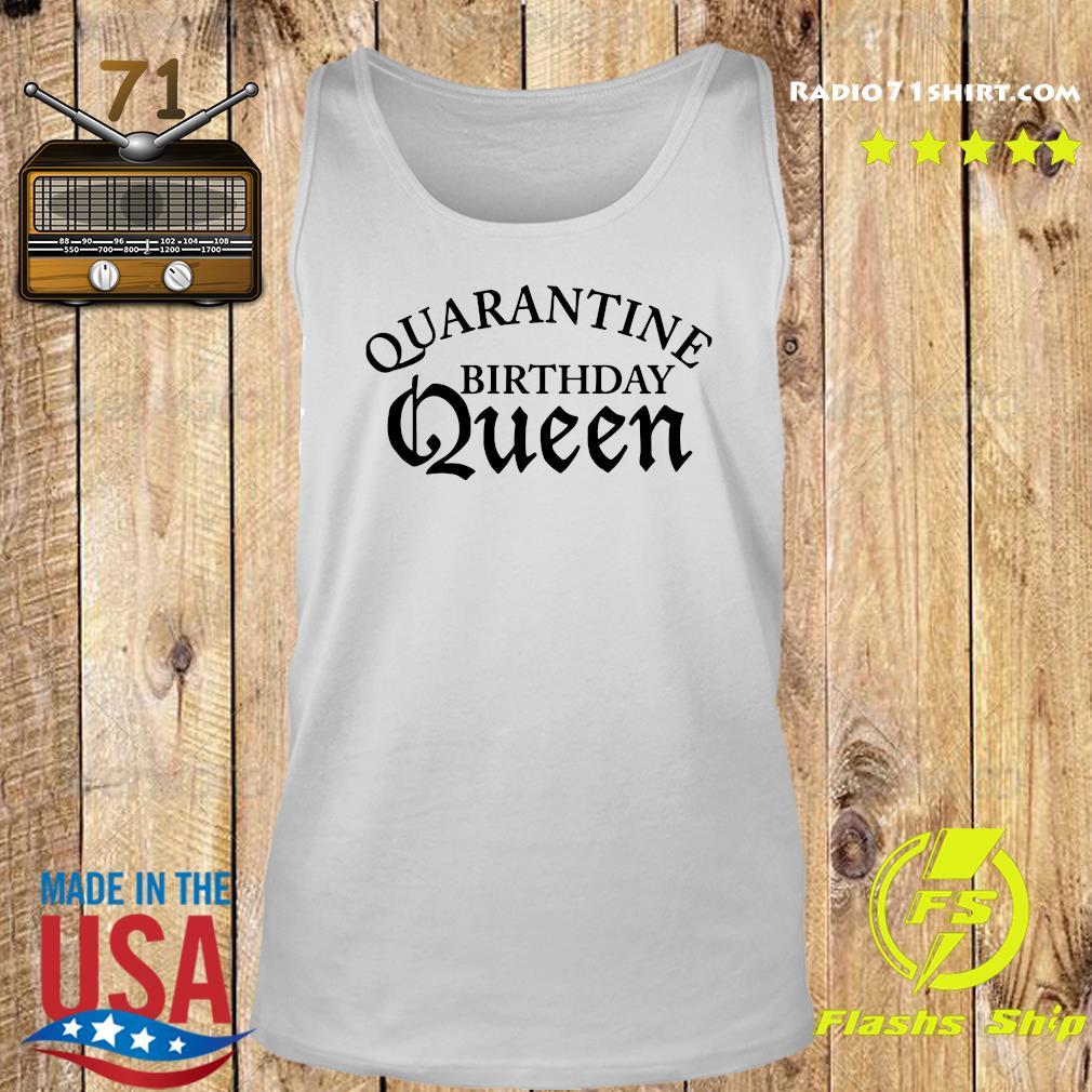 Quarantine Birthday Queen Shirt Tank top