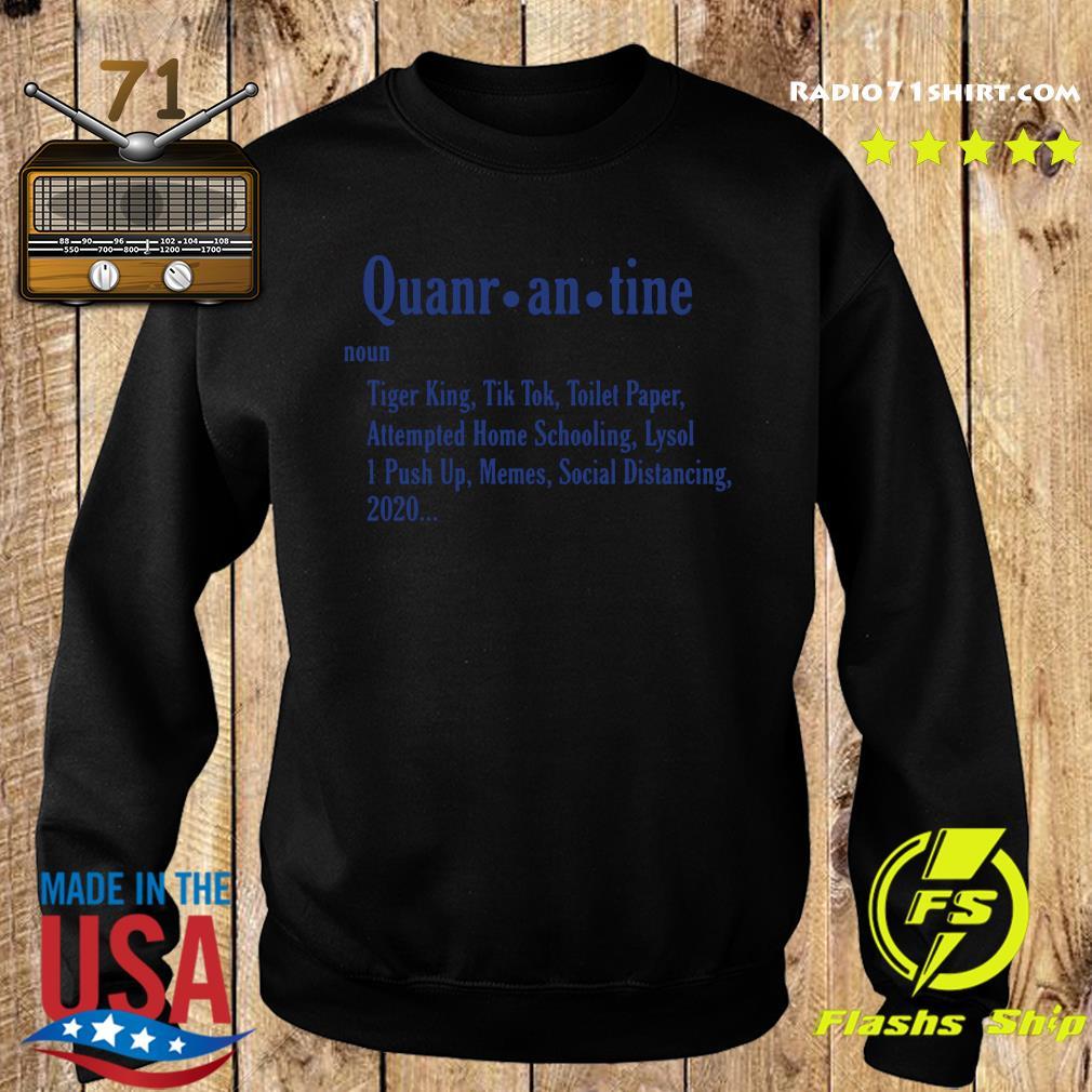 Quarantine Tiger King Tik Tok Toilet Paper Attempted Home Schooling Lysol Push Up Memes Social Distancing 2020 Shirt Sweater